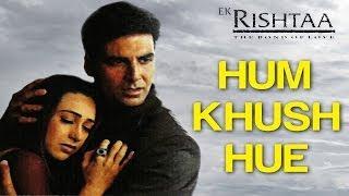 Hum Khush Hue - Ek Rishtaa | Amitabh Bachchan, Akshay Kumar, Juhi Chawla & Karisma Kapoor