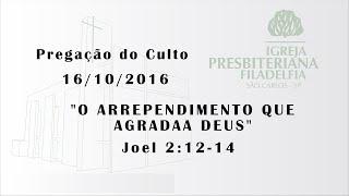 pregacao (O arrependimento que agrada a Deus) 16-10-16