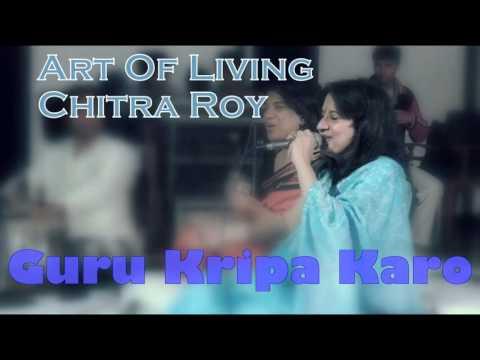 Guru Kripa Karo || Chitra Roy Art Of Living Bhajans