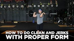 How to do Clean and Jerks with Proper Form