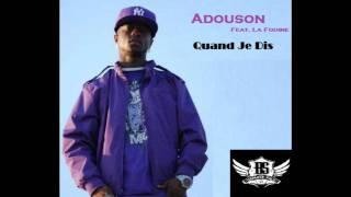 Adouson Feat. La Fouine - Quand Je Dis (Music Officiel HD)
