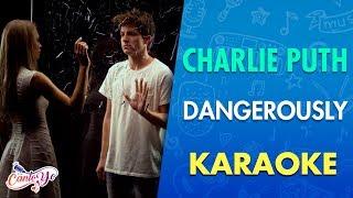 Charlie Puth - Dangerously (Karaoke)   CantoYo