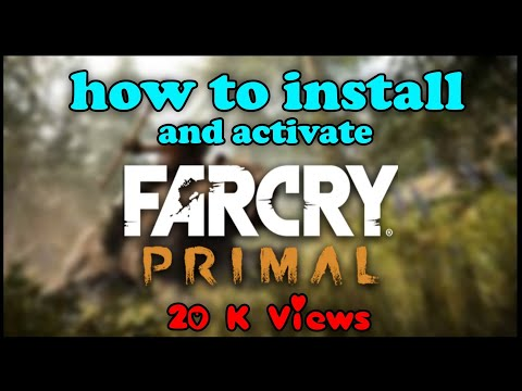 How To Install And Activate Far Cry Primal