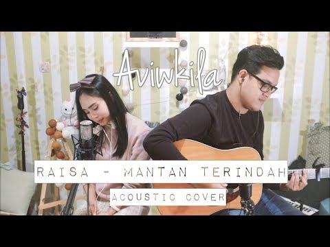 Raisa - Mantan Terindah (Aviwkila Cover)