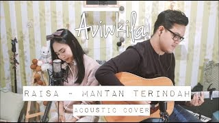 Raisa - Mantan Terindah (Aviwkila Cover)MP3