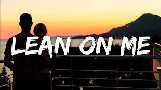 Music Travel Love - Lean On Me  Lyrics