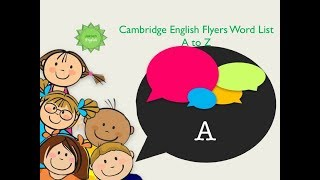 Cambridge English Flyers A To Z Word List Part 1 A