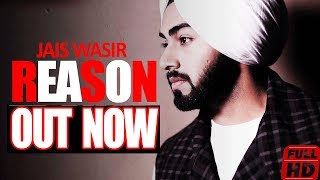 REASON - JAIS WASIR (VIDEO SONG 2018)