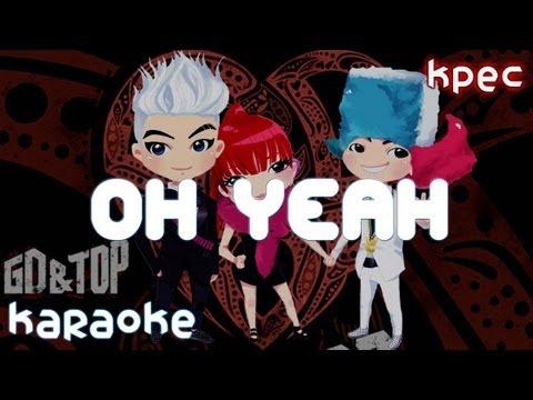 Oh Yeah - GD&TOP ft. Park Bom English Version [karaoke]