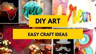 50+ Easy DIY Art & Craft Ideas Can Make at Home