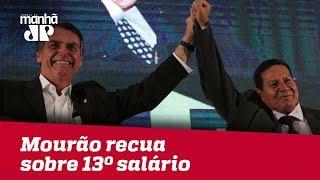 Desautorizado por Bolsonaro, general Mourão recua sobre 13º salário, mas municia adversários