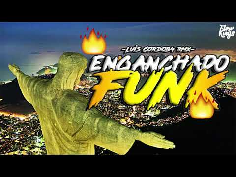 ENGANCHADO FUNK🔥|PERREO BRASILEÑO| LUIS CORDOB4 REMIX [FLOW KINGS 2018]