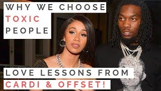 WHY YOU KEEP DATING TOXIC GUYS: Love Advice From Cardi & Offset's Dysfunctional Relationship  