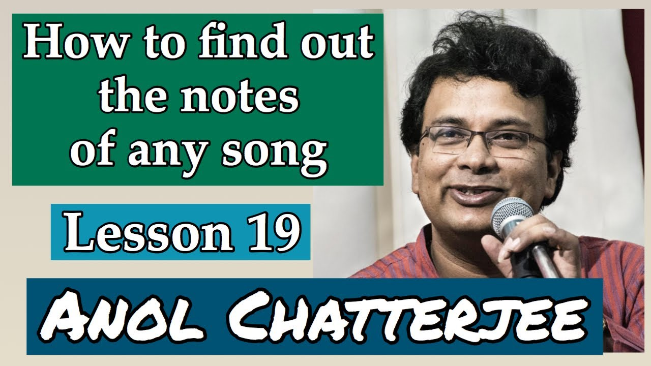 Find out notes of any song   Lesson 19   Anol Chatterjee