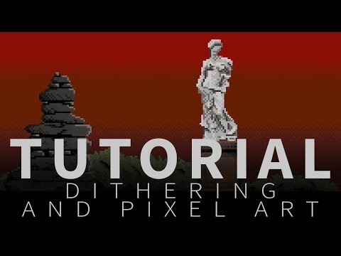 Dithering and pixel art - Tutorial