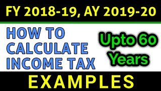 How To Calculate Income Tax | FY 2018-19 | Age BELOW 60 Years | Examples | Slab Rates | FinCalC TV