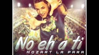 No Eh A Ti - Mozart La Para