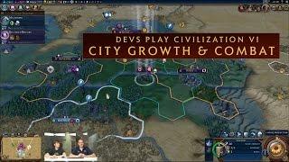 CIVILIZATION VI - Devs Show Off Combat and City Growth
