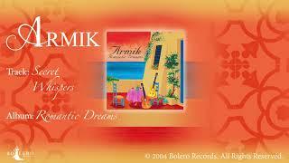Armik –Secret Whispers- OFFICIAL – Nouveau Flamenco, Romantic Spanish Guitar