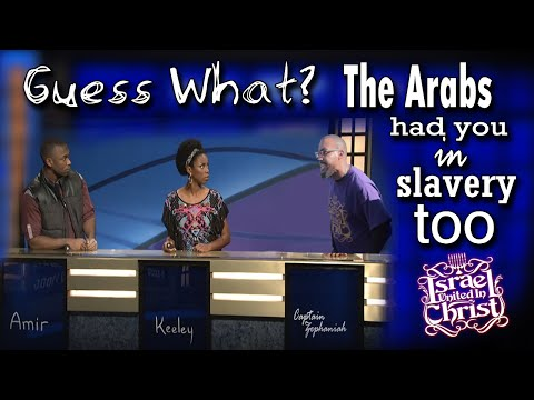 The Israelites: Million Man March: Guess what? The Arabs had you in slavery too