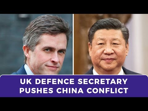 UK Defence Secretary looking for a fight with both China and Russia