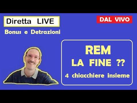 Download REM la Fine ?? - 4 chiacchiere insieme – Diretta LIVE Bonus e Detrazioni