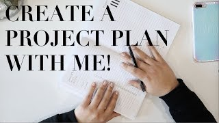 CREATE A PROJECT PLAN WITH ME!
