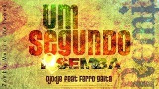 DJODJE: Um Segundo feat. Ferro Gaita (Dee Recordz Criolo AfroHouse rmx, 2013)