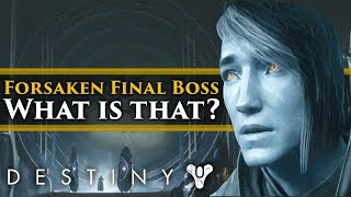 Destiny 2 Forsaken: Final Campaign Boss Lore Explained! What is that thing?