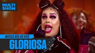 Gloriosa | Gloria Groove | Música Boa Ao Vivo | Música Multishow