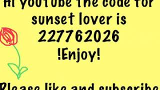 ??Roblox Sunset lover music code??