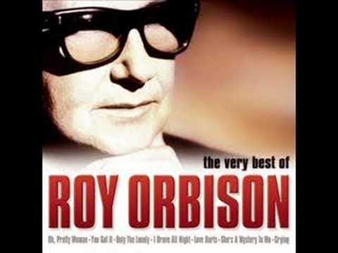 Roy Orbison : Love Hurts