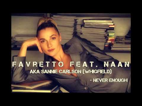 Favretto Feat. Naan aka Sannie Carlson (Whigfield) - Never Enough