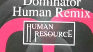 HUMAN RESOURCE - Dominator - Human Remix (1991)