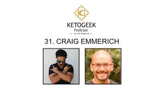 31. All You Need To Know About The Ketogenic Diet || Craig Emmerich
