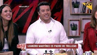 MILF (12-05-2017) - Leandro Martínez habla de la experiencia de ser padre de trillizas