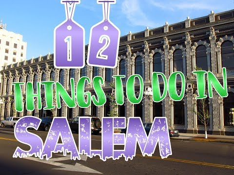 Top 12 Things To Do In Salem, Oregon