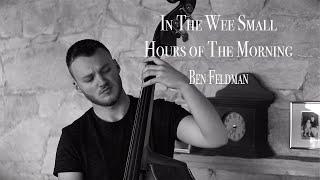 IN THE WEE SMALL HOURS // Ben Feldman