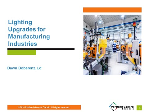 Lighting Upgrades for Manufacturing Webinar, Aug. 18, 2016