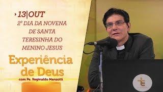 Experiência de Deus | 13-10-2017 | 2º Dia da Novena de Santa Teresinha do Menino Jesus