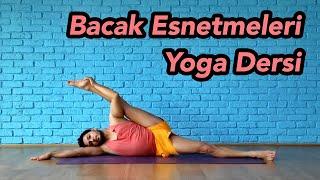 Bacak Esnetmeleri Yoga Dersi (Başlangıç-Orta Seviye)