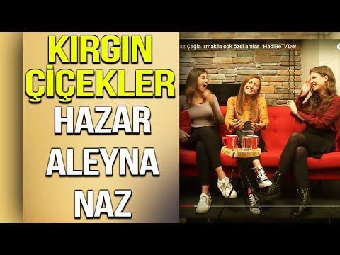 Kırgın Çiçekler | Hazar Motan | Aleyna Solaker | Naz Çağla Irmak | Çok Özel | HadiBeTv'De!