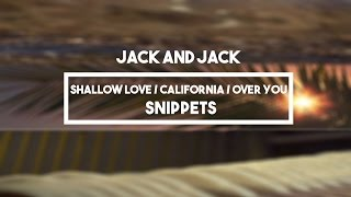 Jack and Jack - Shallow Love / California / Over You | Snippets