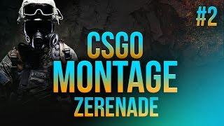 CsGo Montage #2 | Zerenade