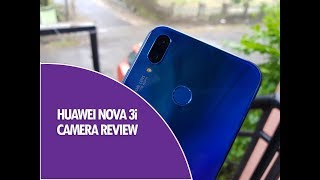 Huawei Nova 3i Camera Review with Camera Samples
