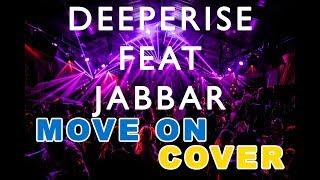 Deeperise feat Jabbar - Raf, Move On (TÜRKÇE VE İNGİLİZCE KARMA Cover) Video