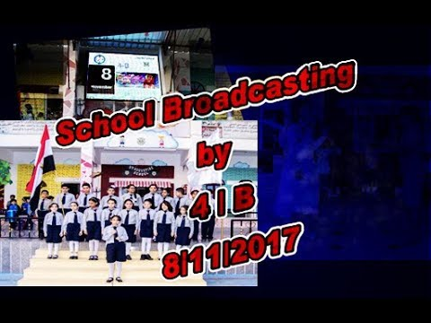 School Broadcasting by 4 /B 8/ 11 /2017