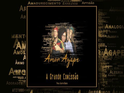 """Lançamento - A Grande Comissão """"Amor Ágape"""" ( Áudio Oficial ) Prod: Guetto Beats"""