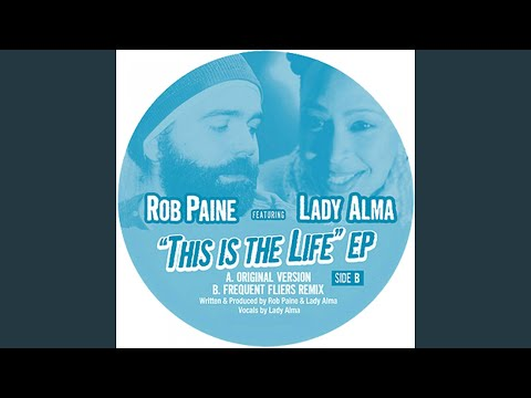 This Is the Life (Frequent Fliers Remix) (feat. Lady Alma)