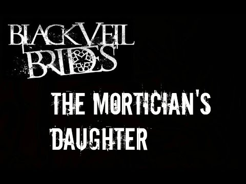 The Mortician's Daughter (Lyrics) - Black Veil Brides